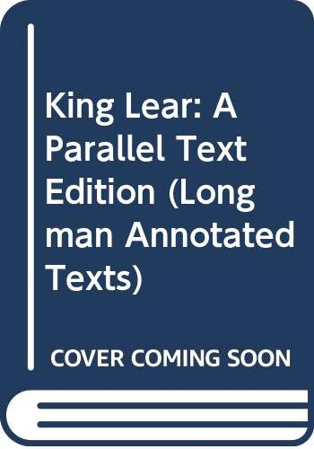 9780582040526: King Lear: A Parallel Text Edition (Longman Annotated Texts)