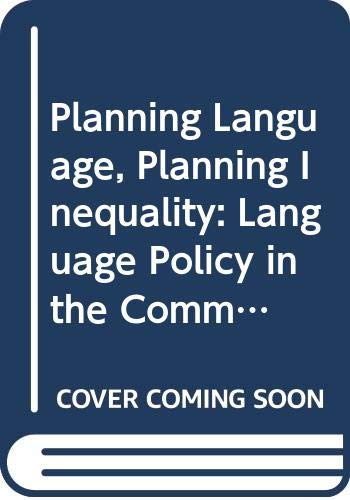 9780582040625: Planning Language, Planning Inequality: Language Policy in the Community (Language in Social Life)