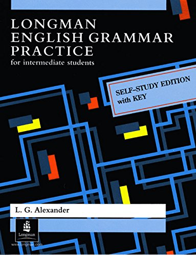 Longman English Grammar Practice with Key: Self-study Edition with Key (Grammar Reference) (0582045002) by L. G. Alexander