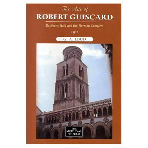 9780582045286: The Age of Robert Guiscard: Southern Italy and the Norman Conquest
