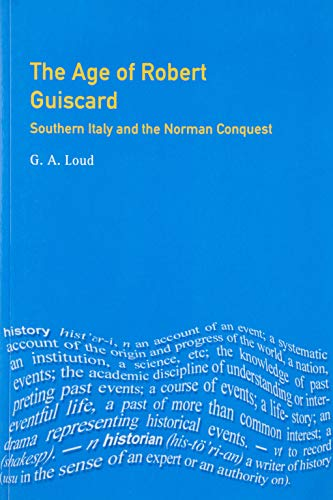 9780582045293: The Age of Robert Guiscard: Southern Italy and the Northern Conquest