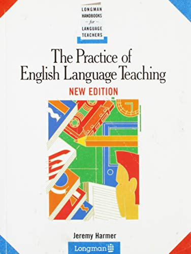 9780582046566: The Practice of English Language Teaching, New Edition (Longman Handbooks for Language Teachers)
