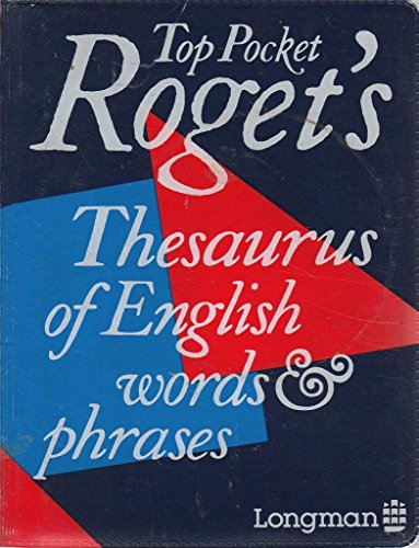 Top Pocket Roget's Thesaurus of English Words and Phrases (Longman Top Pocket Series) (0582047935) by Peter Roget