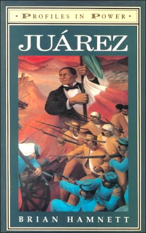 9780582050532: Juarez (Profiles in Power)
