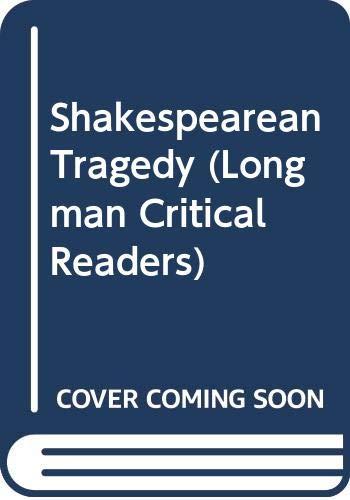 9780582051157: Shakespearean Tragedy (Longman Critical Readers)
