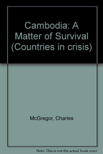 9780582051591: Cambodia: A Matter of Survival (Countries in crisis)