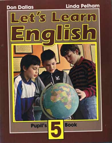 Let's Learn English Pupil's Book 5 (Bk. 5) (9780582054080) by Don A Dallas; Linda Pelham; Margaret Iggulden