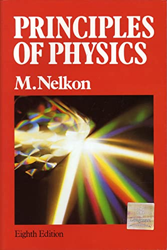 Principles of Physics 8th Edition.: Nelkon, M