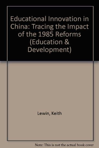 9780582054912: Educational Innovation in China: Tracing the Impact of the 1985 Reforms (Education & Development)