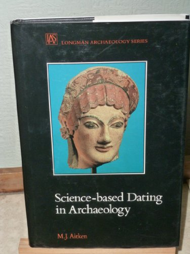9780582054981: Science-Based Dating in Archaeology