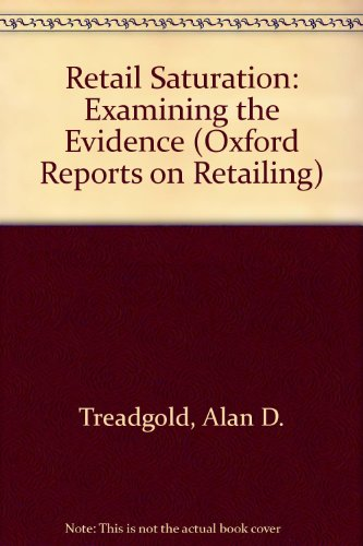 9780582055148: Retail Saturation: Examining the Evidence (Oxford reports on retailing)