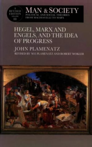 9780582055414: Man and Society : Political and Social Theories from Machiavelli to Marx : Hegel, Marx and Engels, and the Idea of Progress