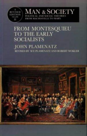 Man and Society: From Montesquieu to the: John Plamenatz