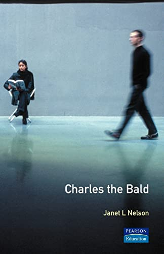 9780582055841: Charles The Bald (The Medieval World)