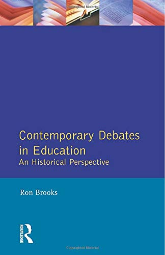 9780582057975: Contemporary Debates in Education: An Historical Perspective (Effective Teacher, The)