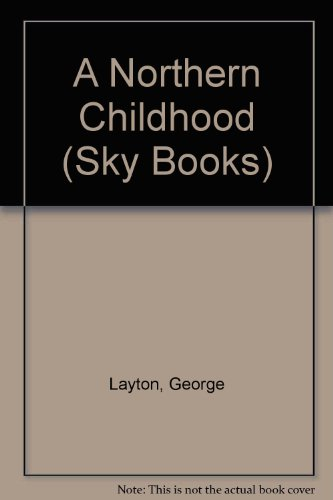 9780582058088: A Northern Childhood (Sky Books)