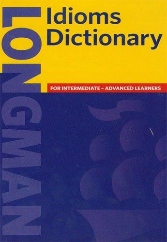 Longman Dictionary of English Idioms: Longman Publishing Staff