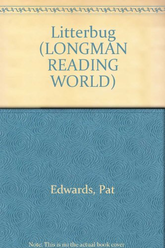 Litterbug (Longman Reading World) (058205897X) by Body, Wendy; Edwards, Pat