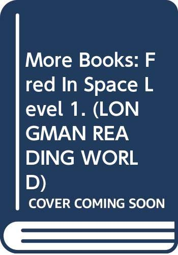 9780582059085: More Books: Fred In Space Level 1. (LONGMAN READING WORLD)