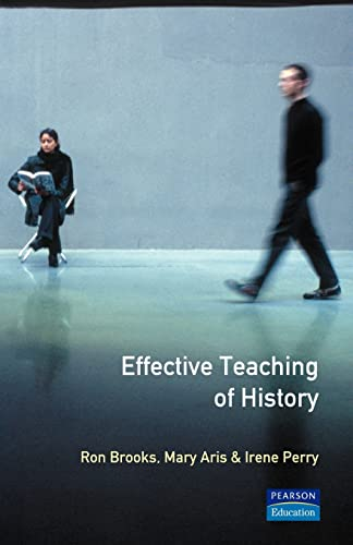 Effective Teaching of History, The (Effective Teacher, The) (0582059151) by Ron Brooks; Mary Aris; Irene Perry