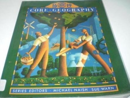 16-19 Core Geography: Core: Naish, Michael and