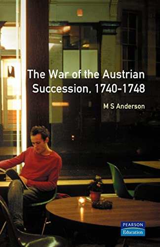 9780582059504: The War of Austrian Succession 1740-1748 (Modern Wars In Perspective)
