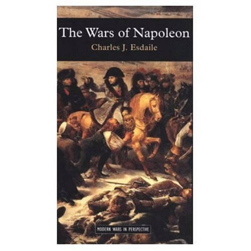 The Wars of Napoleon (Modern Wars in Perspective) (0582059542) by Charles J. Esdaile