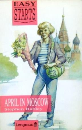 9780582060739: April in Moscow (Easy Starts)