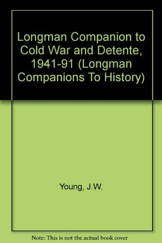 9780582061736: The Longman Companion to Cold War and Detente 1941-91 (Longman Companions to History)