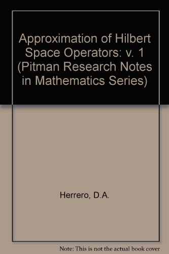 9780582062641: Approximation of Hilbert Space Operators: v. 1 (Pitman Research Notes in Mathematics Series)