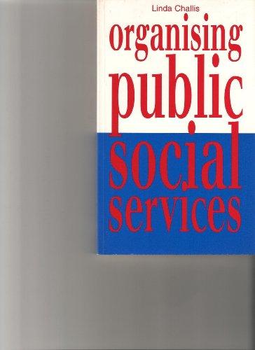 Organising Public Social Services: Challis Linda