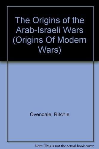 9780582063693: The Origins of the Arab-Israeli Wars (Origins of Modern Wars)