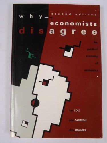 9780582064003: Why Economists Disagree: The Political Economy of Economics
