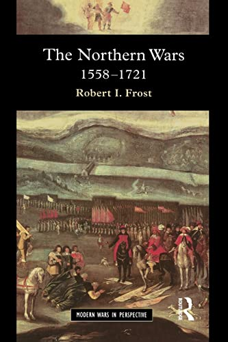 9780582064294: The Northern Wars: War, State and Society in Northeastern Europe, 1558 - 1721