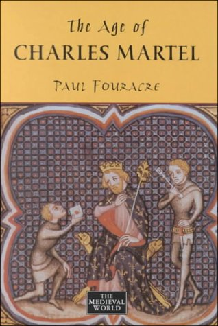 9780582064751: The Age of Charles Martel (The Medieval World)