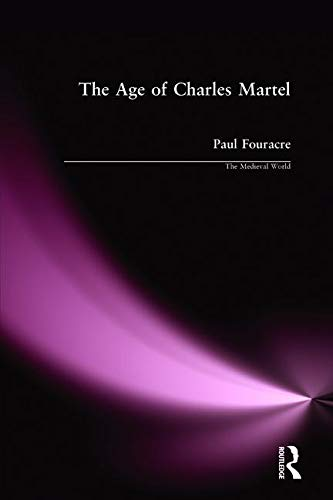 9780582064768: The Age of Charles Martel (The Medieval World)