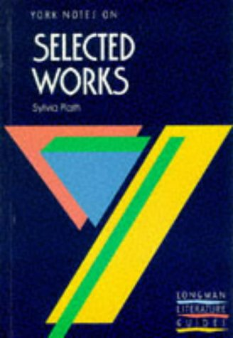 9780582065635: Selected Works of Sylvia Plath: Notes (York Notes)
