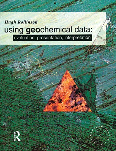 9780582067011: Using Geochemical Data: Evaluation, Presentation, Interpretation (Longman Geochemistry Series)