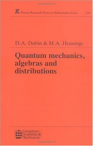 9780582067769: Quantum Mechanics Algebras and Distributions (Research Notes in Mathematics Series 238)