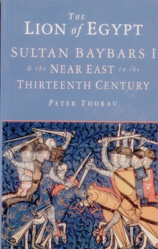 9780582068230: The Lion of Egypt: Sultan Baybars I and the Near East in the Thirteenth Century
