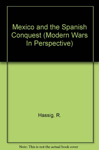 9780582068285: Mexico and the Spanish Conquest (MODERN WARS IN PERSPECTIVE)