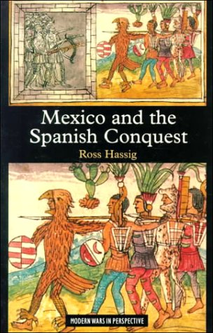 9780582068292: Mexico and the Spanish Conquest (Modern Wars in Perspective)