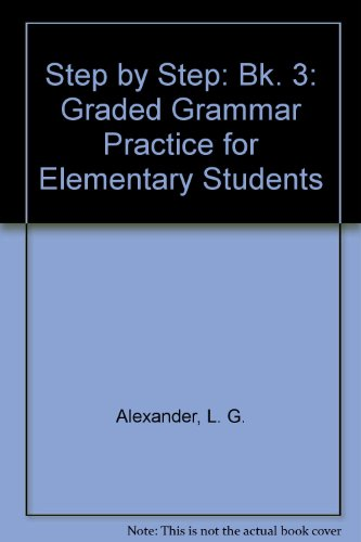 9780582068599: Step by Step: Bk. 3: Graded Grammar Practice for Elementary Students