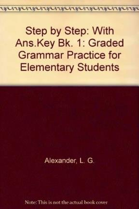 9780582068605: Step by Step: With Ans.Key Bk. 1: Graded Grammar Practice for Elementary Students
