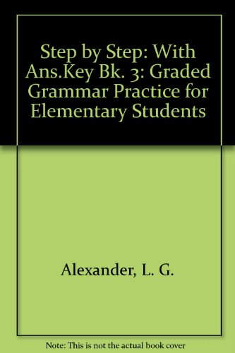 9780582068629: Step by Step: With Ans.Key Bk. 3: Graded Grammar Practice for Elementary Students