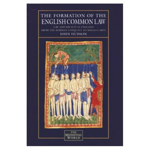 9780582070271: Formation of English Common Law: Law and Society in England from the Norman Conquest to Magna Carta (The Medieval World Series)