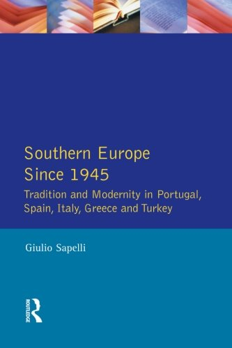 9780582070653: Southern Europe: Tradition and Modernity in Portugal, Spain, Italy, Greece and Turkey