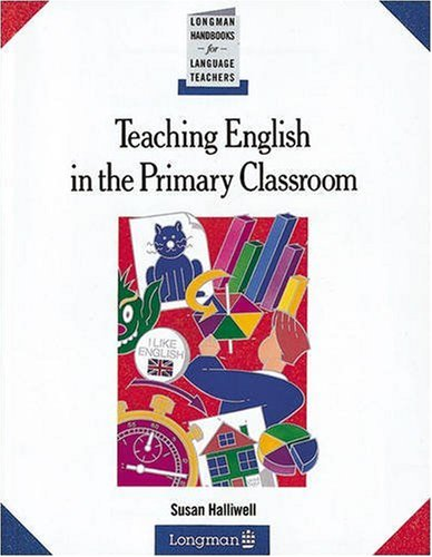 9780582071094: Teaching English in the Primary Classroom (Longman Handbooks for Language Teachers)