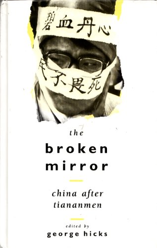 9780582074859: The Broken Mirror: China After Tiananmen