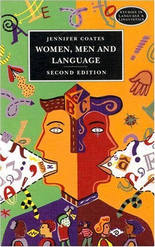 Women, Men and Language: A Sociolinguistic Account: Jennifer Coates